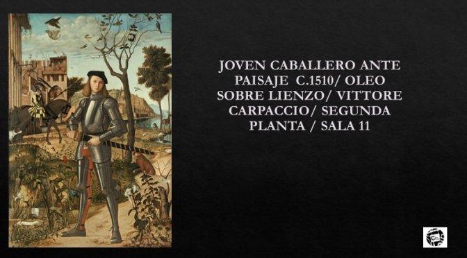 Charla virtual obra maestra: Joven caballero ante paisaje 1510 de Vittore Carpaccio